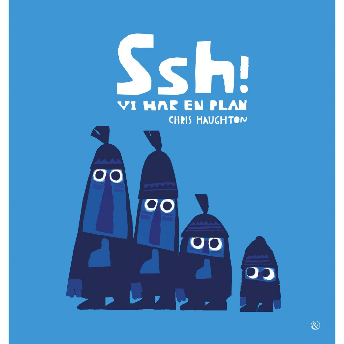 Chris Haughton: Ssh! Vi har en plan