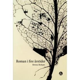 Betina Birkjær: Roman i fire årstider