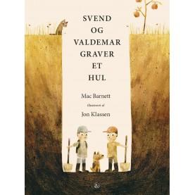 Mac Barnett: Svend og Valdemar graver et hul