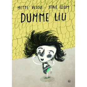 Mette Vedsø og Stine Illum: Dumme Lili