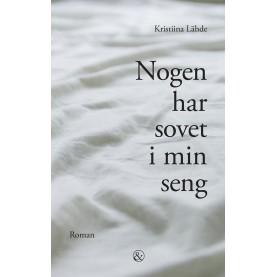 Kristiina Lähde: Nogen har sovet i min seng