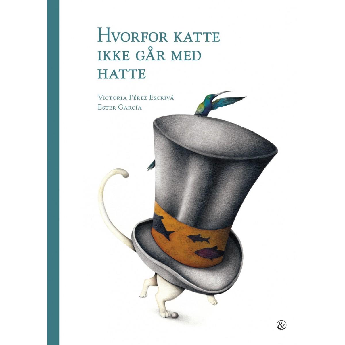 Victoria Pérez Escrivá: Hvorfor katte ikke går med hatte