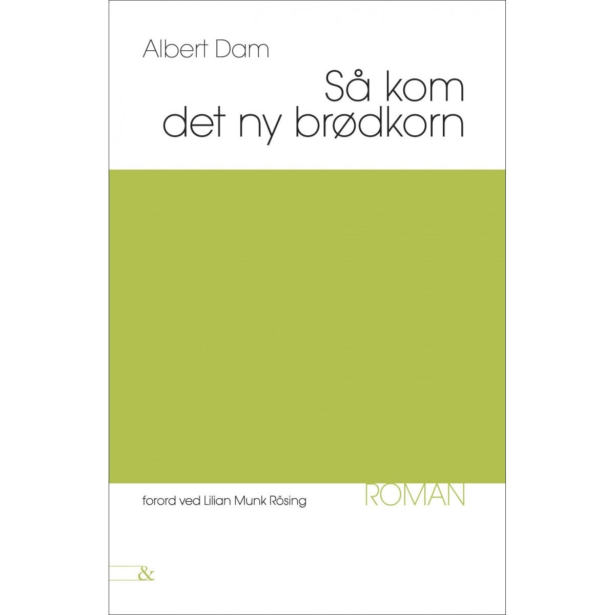 Albert Dam: Så kom det ny brødkorn
