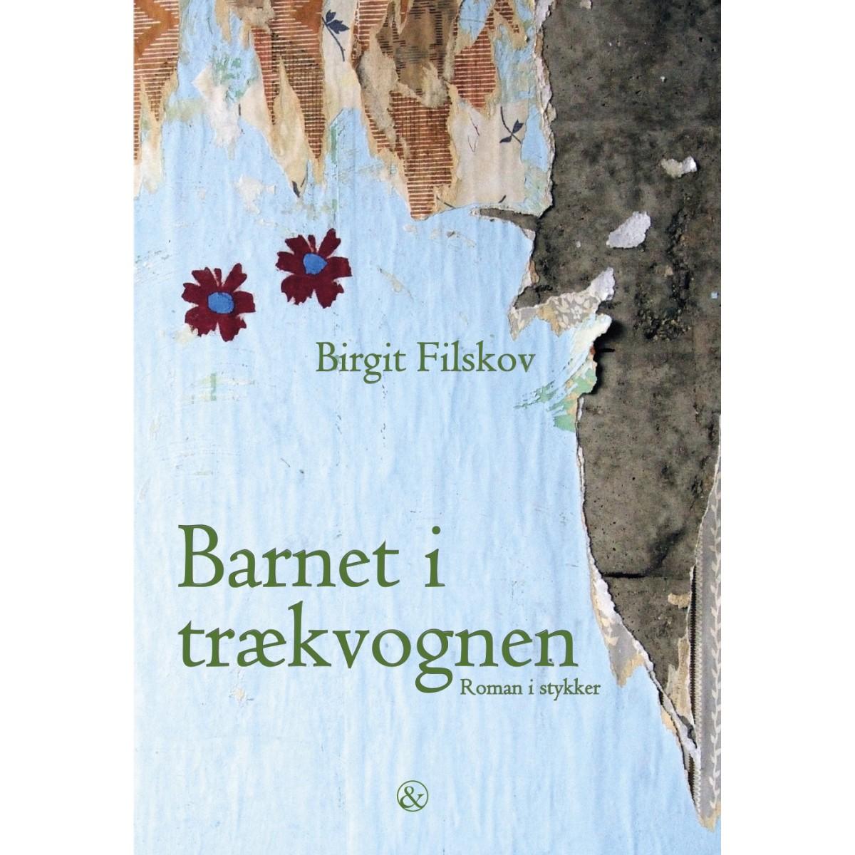 Birgit Filskov: Barnet i trækvognen