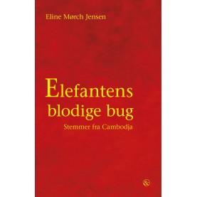 Eline Mørch Jensen: Elefantens blodige bug - Stemmer fra Cambodja