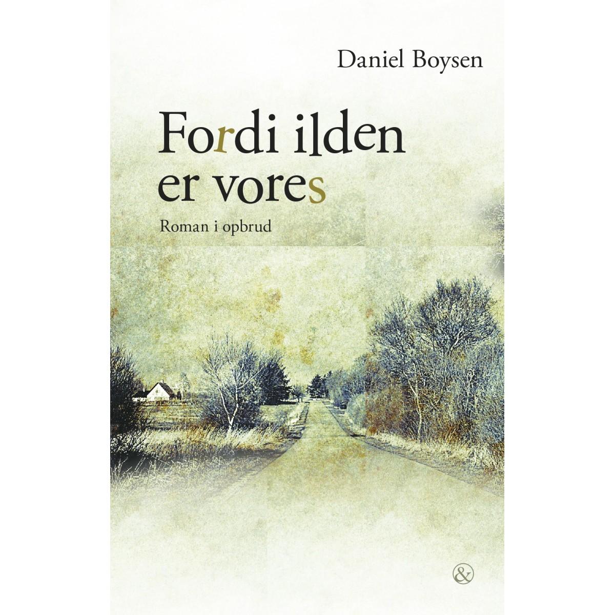Daniel Boysen: Fordi ilden er vores