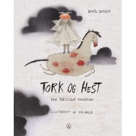 Louis Jensen og Pia Halse: Tork og Hest - Den porcelæne danserinde