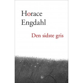 Horace Engdahl: Den sidste gris