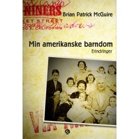 Brian Patrick McGuire: Min amerikanske barndom