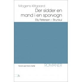 Mogens Klitgaard: Der sidder en mand i en sporvogn - Elly Petersen - Brunkul