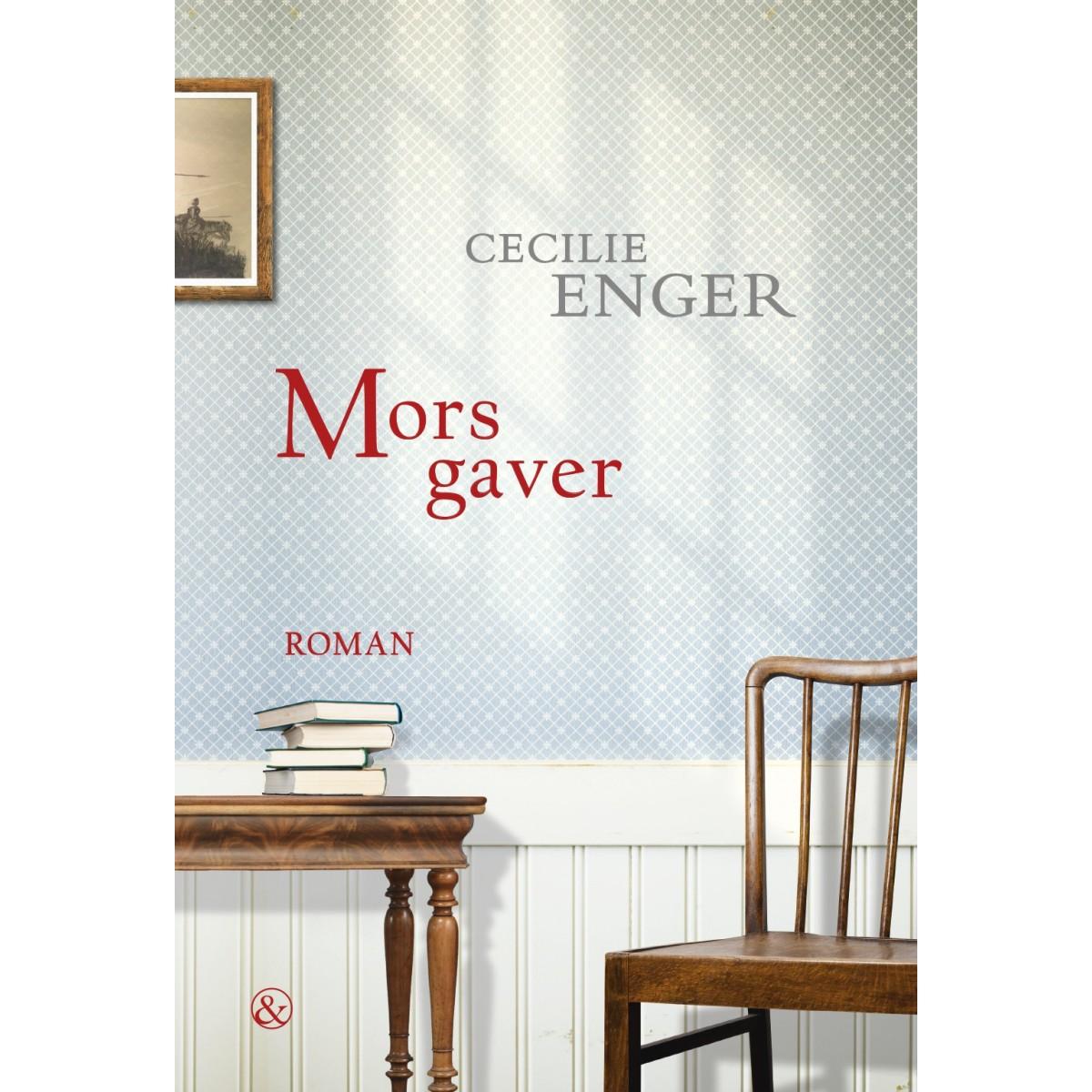 Cecilie Enger: Mors gaver