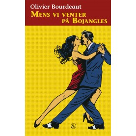 Olivier Bourdeaut: Mens vi venter på Bojangles