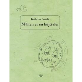 Kathrine Assels: Månen er en højttaler