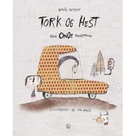 Louis Jensen: Tork og Hest - Den Onde Troldmand
