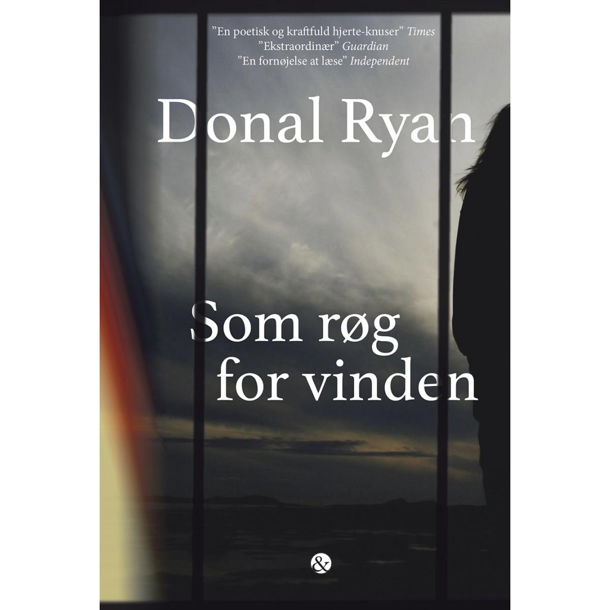 Donal Ryan: Som røg for vinden