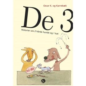 Oscar K. og Karrebæk: De 3 - Historier om 2 hårde hunde og en kat