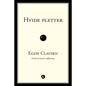 Egon Clausen: Hvide pletter - Kritik af statens udflytning