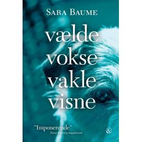 Sara Baume: vælde vokse vakle visne