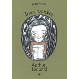 Mette Vedsø: Aarhus for altid - Tove tænker