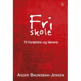 Asger Baunsbak-Jensen: Fri skole